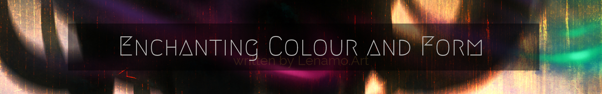 Enchanting Colour and Form - Art Blog Header